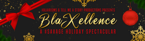 JOIN US FOR #BLAXELLENCE: A #SAVAGE HOLIDAY SPECTACULAR!!
