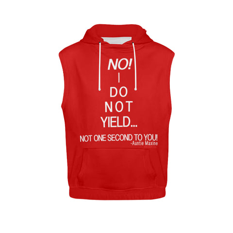 NO! I DO NOT YIELD... SLEEVELESS HOODIE
