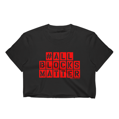 #ALLBLOCKSMATTER (RED) Crop Top