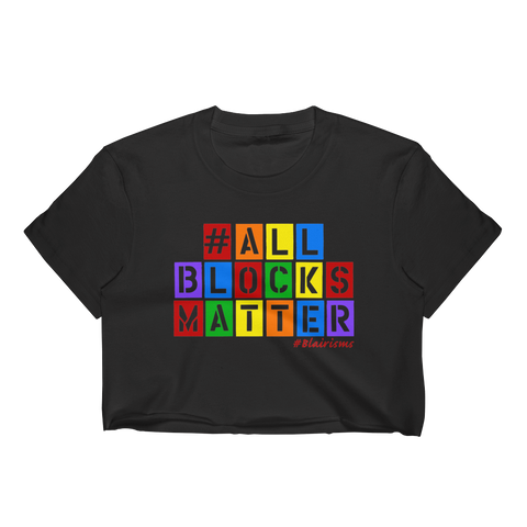 #ALLBLOCKSMATTER Crop Top