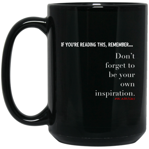 Your Own Inspiration 15 oz. Black Mug