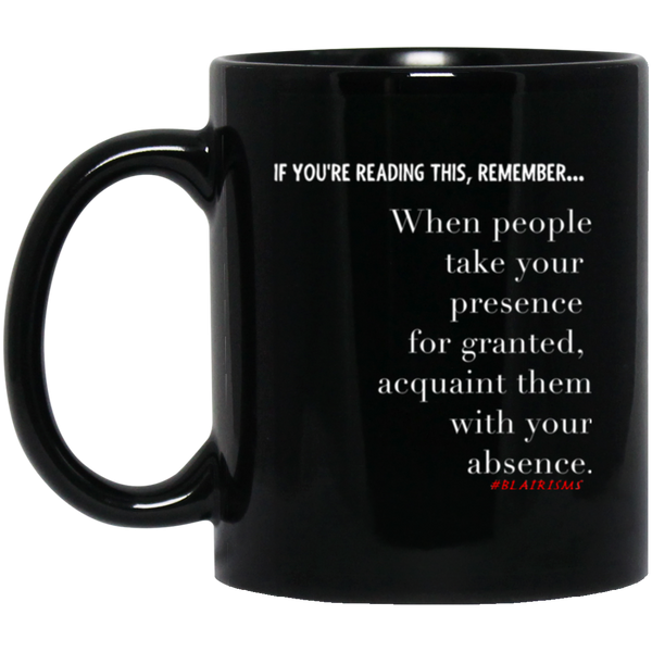 Acquaint Them With Your Absence 11 oz. Black Mug