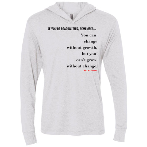 Grow Without Change Longsleeve Hooded T-Shirt