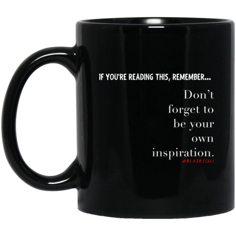 Your Own Inspiration 11 oz. Black Mug
