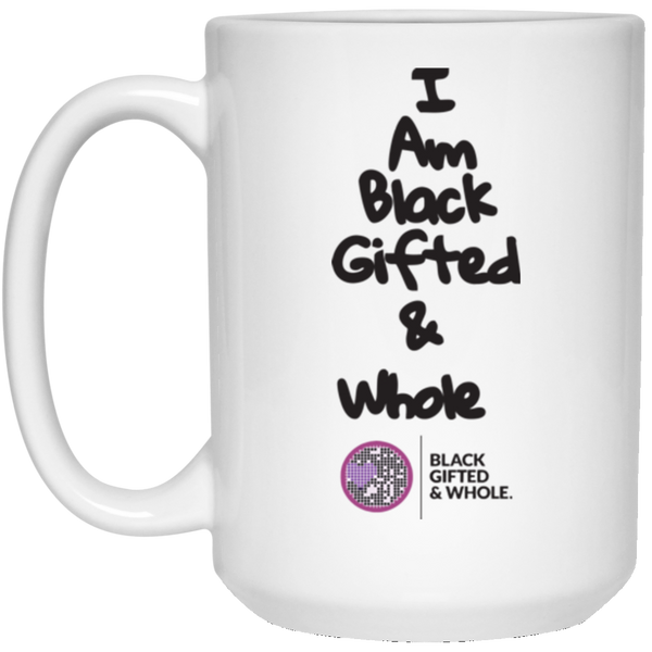 Black, Gifted, & Whole (black) 15 oz. White Mug