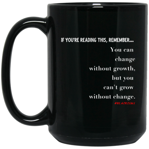 Grow Without Change 15 oz. Black Mug