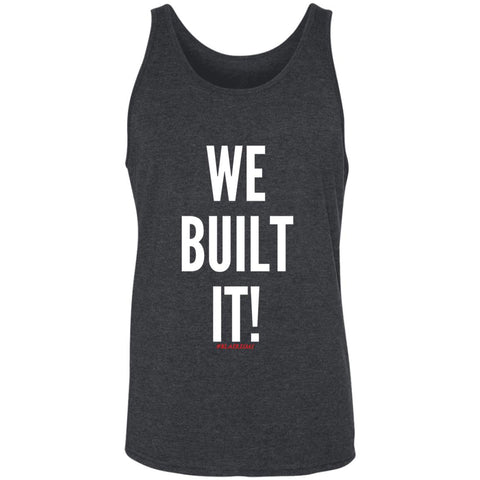 WE BUILT IT! Men's Tank Top