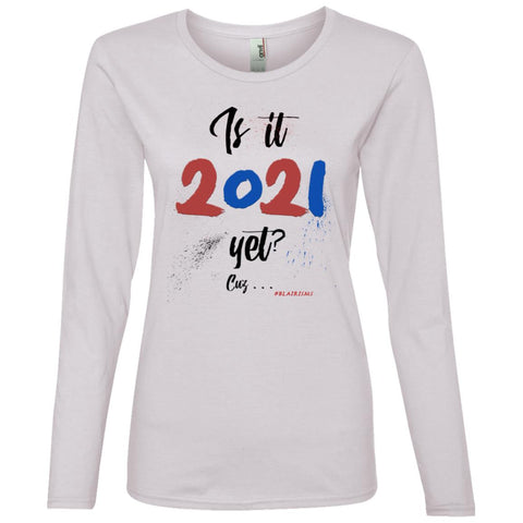 Is it 2021 yet? (clean) Women's Longsleeve Crew