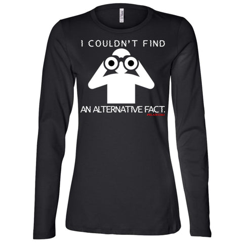 I COULDN'T FIND AN ALTERNATIVE FACT (WHT) Women's Longsleeve