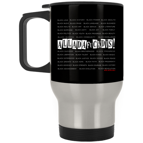 BLACK MAGIC ALLADAFUCKDIS Silver Stainless Travel Mug