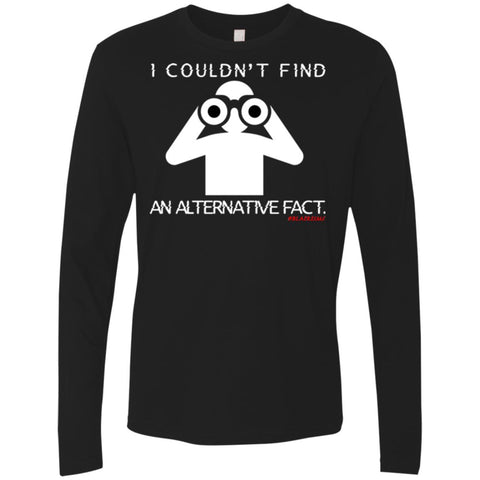 I COULDN'T FIND AN ALTERNATIVE FACT (WHT) Men's Longsleeve