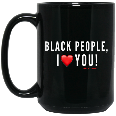 BlackPeople I Love You 15 oz. Black Mug