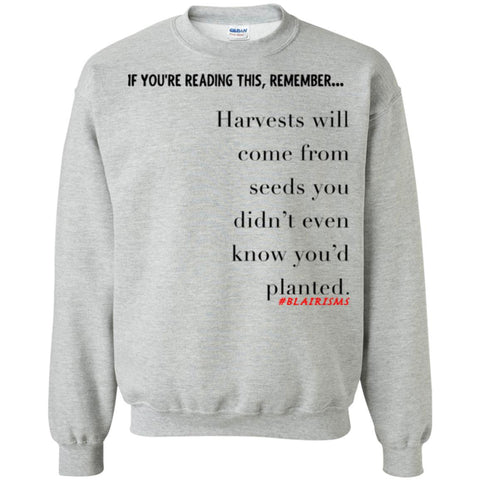 Harvests Will Come Crewneck Pullover Sweatshirt