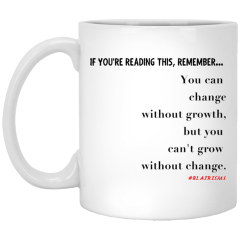Grow Without Change 11 oz. White Mug