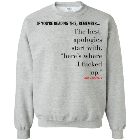 The Best Apologies Crewneck Pullover Sweatshirt