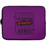 TO REACH FOR SOMETHING GREATER Laptop Sleeve - 13 inch