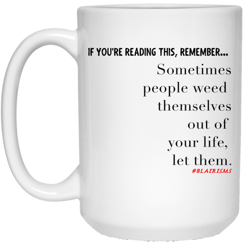 Weed Themselves Out 15 oz. White Mug