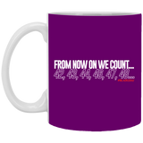From Now On We Count WHITE 11 oz. White Mug