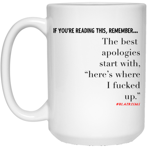 The Best Apologies 15 oz. White Mug