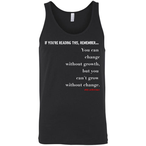 Grow Without Change Unisex Tank