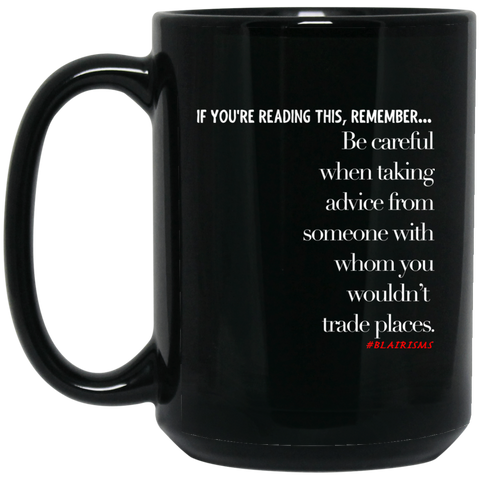 Be Careful 15 oz. Black Mug