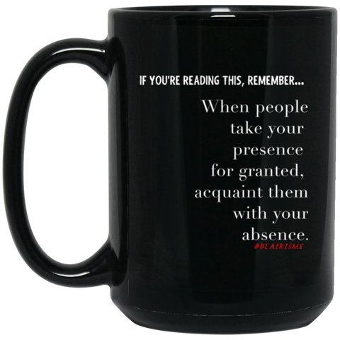 Acquaint Them With Your Absence 15 oz. Black Mug