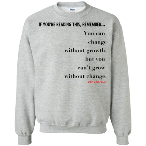 Grow Without Change Crewneck Pullover Sweatshirt