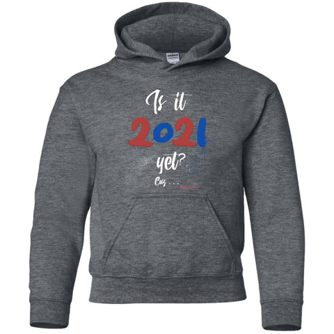 Is It 2021 Yet?!1 Youth Pullover Hoodie