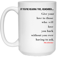 Give Your Love 15 oz. White Mug