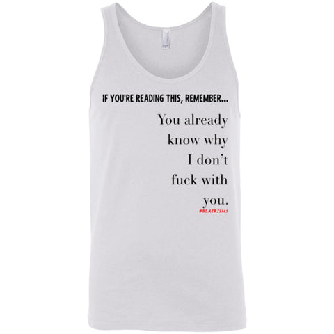 You Already Know Why Unisex Tank