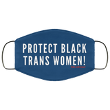 PROTECT BLACK TRANS WOMEN Face Mask