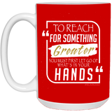 To Reach For Something Greater white gold 15 oz. White Mug