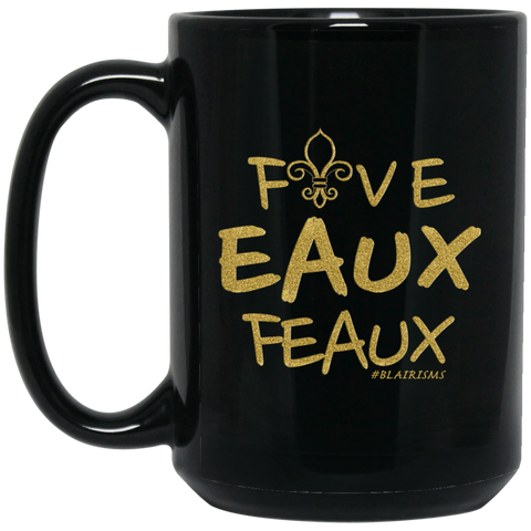 FiveEAUXFeaux GOLD 15 oz. Black Mug