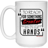 To Reach For Something Greater 15 oz. White Mug