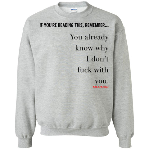 You Already Know Why Crewneck Pullover Sweatshirt