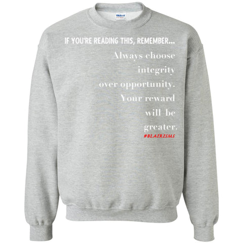 Integrity Over Opportunity Crewneck Pullover Sweatshirt