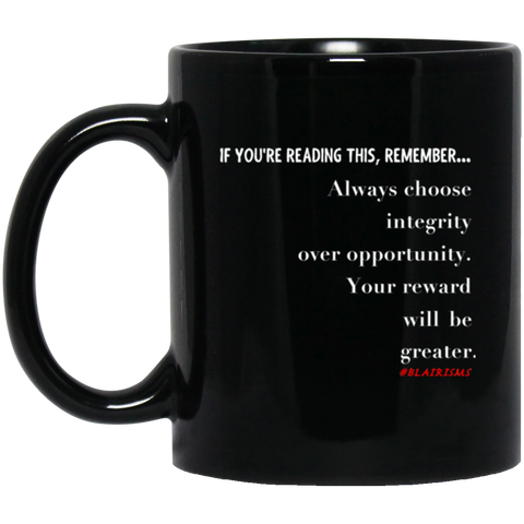Integrity Over Opportunity 11 oz. Black Mug