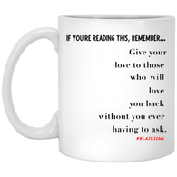Give Your Love 11 oz. White Mug