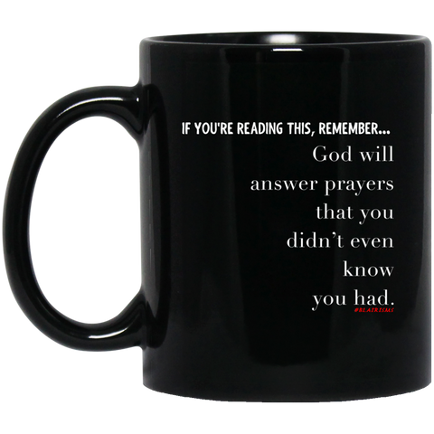 PRAYERS YOU DIDN'T KNOW 11 oz. Black Mug
