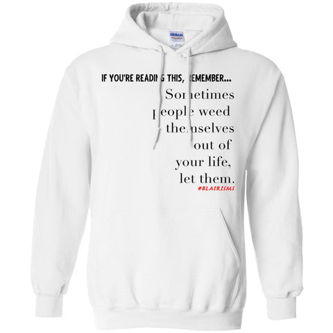 Weed Themselves Out1 Pullover Hoodie