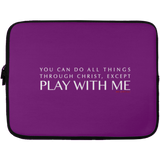 YOU CAN DO ALL THINGS THROUGH CHRIST, Except.1png Laptop Sleeve - 13 inch