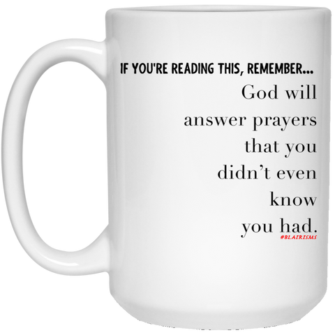 PRAYERS YOU DIDN'T KNOW 15 oz. White Mug