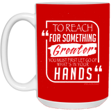 To Reach For Something Greater white red 15 oz. White Mug