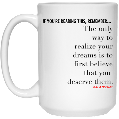 Realize Your Dreams 15 oz. White Mug