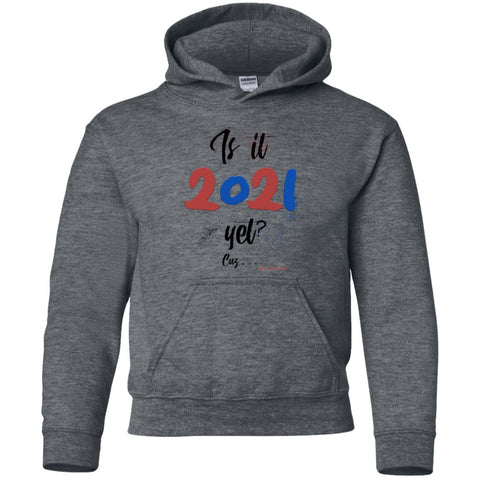 Is It 2021?! Youth Pullover Hoodie