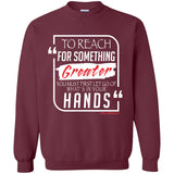 To Reach For Something Greater white red Crewneck Pullover Sweatshirt