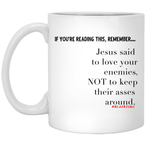 Jesus Said... 11 oz. White Mug