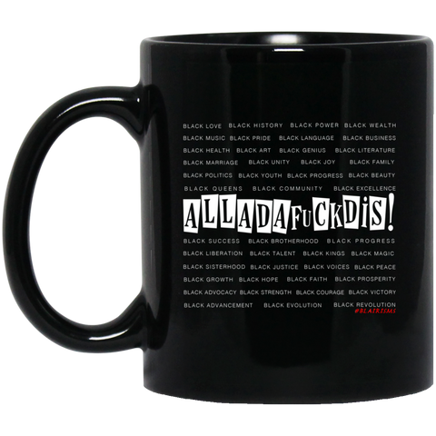 BLACK MAGIC ALLADAFUCKDIS 11 oz. Black Mug