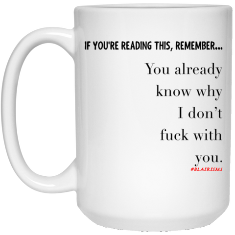 I Don't Fuck With You 15 oz. White Mug