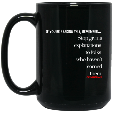 Stop Giving Explanations 15 oz. Black Mug